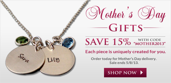 Mother's Day Gifts - Save 15%