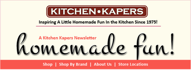 Kitchen Kapers-Inspiring A Little Homemade Fun Since 1975!
