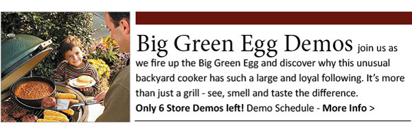 Big Green Egg Store Demos